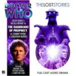 Doctor Who: Lost Stories: Guardians Of The Prophecy by Johnny Byrne and Jonathan Morris.