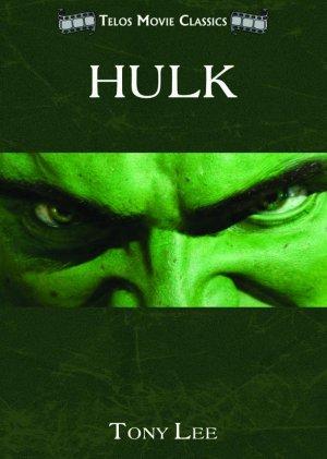Telos Movie Classics: Hulk by Tony Lee