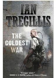 The Coldest War (book 2) by Ian Tregillis
