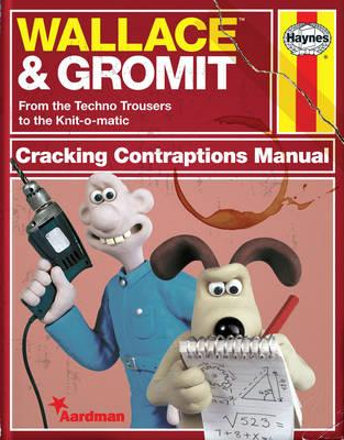Wallace & Gromit: Cracking Contraptions Manual by Derek Smith and Graham Bleathman