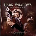 Dark Shadows: Operation Victor by Jonathan Morris (audio book review).