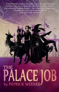 The Palace Job, by Patrick Weekes.