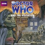 Doctor Who And The Visitation (Classic Novel) by Eric Saward (CD review).