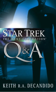 Star Trek: The Next Generation: Q & A by Keith RA DeCandido