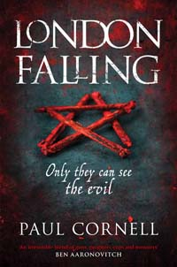Paul Cornell goes urban (fantasy)... with London Falling.