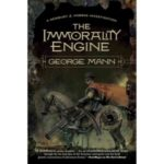 The Immortality Engine (A Newbury and Hobbes Investigation book 3) by George Mann (book review).