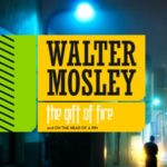 The Gift Of Fire/On The Head Of A Pin by Walter Mosley (book review)