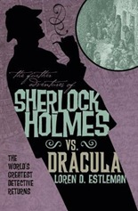 The Further Adventures of Sherlock Holmes - Sherlock Holmes vs. Dracula by Loren D. Estleman (book review).