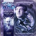 Doctor Who Companion Chronicles: Return Of The Rocket Men by Matt Fitton (CD review).