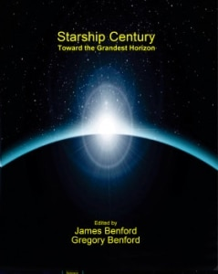 Starship Century: Towards The Grandest Horizon edited by James Benford and Gregory Benford (book review).