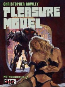 Pleasure Model (Netherworld book 1) by Christopher Rowley (book review).
