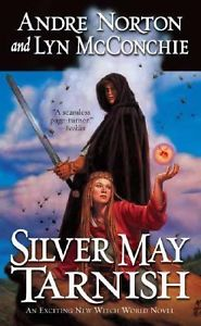 Silver May Tarnish by Andre Norton and Lyn McConchie (a Witch World novel) (book review).