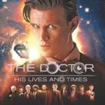 The Doctor: His Lives And Times by James Goss and Steve Tribe (book review).