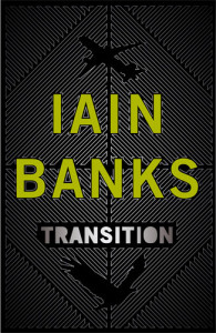 Transition by Iain Banks (book review).