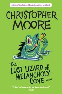 The Lust Lizard of Melancholy Cove by Christopher Moore.
