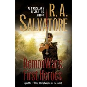 DemonWars: First Heroes (Saga Of The First King) by R.A. Salvatore (book review).