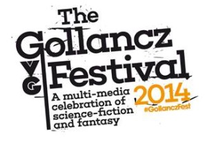 The Gollancz Festival (13th August 2014).