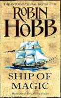 Ship of Magic (The Liveship Traders #1) by Robin Hobb (book review).