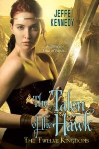 The Talon of the Hawk (The Twelve Kingdoms, #3) by Jeffe Kennedy (book review)
