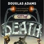 Doctor Who: City Of Death by Douglas Adams and James Goss (book review).