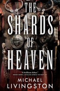 The Shards of Heaven by Michael Livingston (book review)