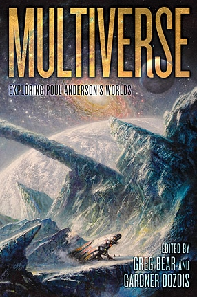 Multiverse: Exploring Poul Anderson's Worlds edited by Greg Bear and Gardner Dozois (book review).