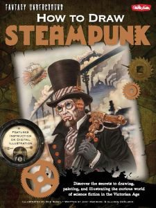 How to Draw Steampunk, written by Joey Marsocci and Allison DeBlasio, illustrated by Bob Berry, is published by Walter Foster (£12.99). Image Credit: Bob Berry.