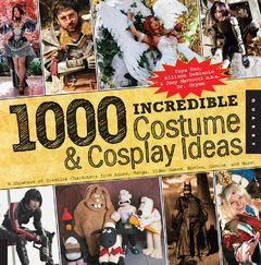 1,000 Incredible Costume and Cosplay Ideas by Yaya Han, Allison DeBlasio & Joey Marsocci is published by Quarry Books (£16.99)