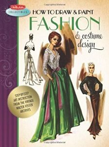 How To Draw And Paint Fashion & Costume Design is published by Walter Foster (£12.99) Image Credit: Marilyn Sotto