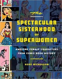The Spectacular Sisterhood Of SuperWomen by Hope Nicholson (book review).