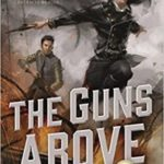 The Guns Above by Robyn Bennis (book review).