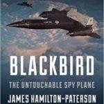 Blackbird: The Untouchable Spy Plane by James Hamilton-Paterson  (book review)