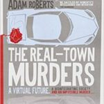 The Real-Town Murders by Adam Roberts (book review).