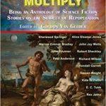 Go Forth And Multiply: Twelve Tales Of Repopulation edited by Gordon Van Gelder  (book review)