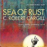 Sea Of Rust by C. Robert Cargill (book review).