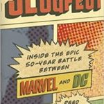 Slugfest: Inside The Epic 50-Year Battle Between Marvel And DC by Reed Tucker (book review).