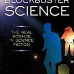 Blockbuster Science: The Real Science In Science Fiction by David Siegel Bernstein (book review).