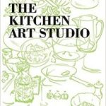 The Kitchen Art Studio (Learning To See book 5) by Peter Jenny  (book review)