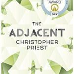 The Adjacent by Christopher Priest (book review).