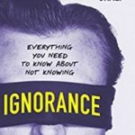 Ignorance: Everything You Need To Know About Not Knowing by Robert Graef (book review)