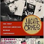 Jackie Ormes: The First African American Woman Cartoonist by Nancy Goldstein  (book review)